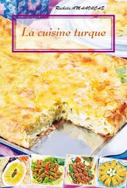 recette cuisine turque la cuisine turque rachida amhaouche livre