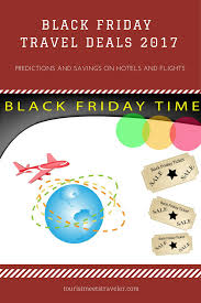 black friday travel black friday travel deals 2017 predictions and savings on hotels