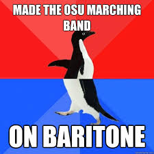 Marching Band Memes - made the osu marching band on baritone socially awksome penguin