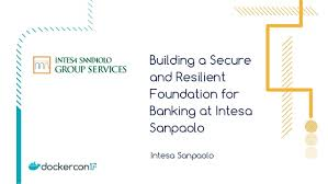 intesa banking building a secure and resilient foundation for banking at intesa sanp