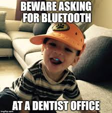 Dentist Meme - beware what you ask the dentist for imgflip