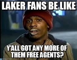 Lakers Meme - laker fans be like tyrone biggums meme on memegen