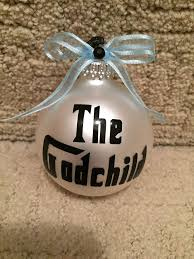 godchild ornament s stuff godchild and
