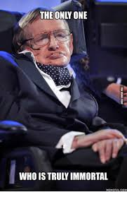 Stephen Hawking Meme - 25 best memes about how old is stephen hawking how old is