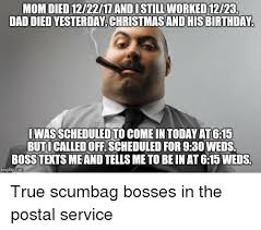 Scumbag Mom Meme - mom died 122217 andistillworked 1223 dad died