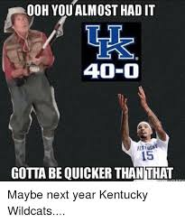 You Almost Had It Meme - 25 best memes about gotta be quicker than that gotta be