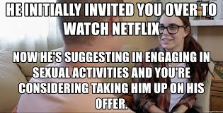 Sallie Mae Memes - he initially invited you over to watch netflix now he s suggesting