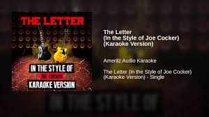 the letter in the style of joe cocker karaoke version youtube