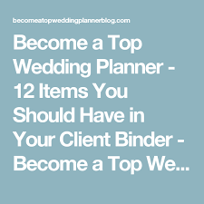 best wedding planner binder become a top wedding planner 12 items you should in your