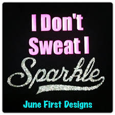 i don t sweat i sparkle items similar to i don t sweat i sparkle tank on etsy