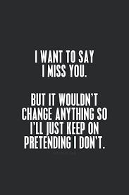 Missing You Meme - i miss you quotes quotes inspiration pinterest strength quotes