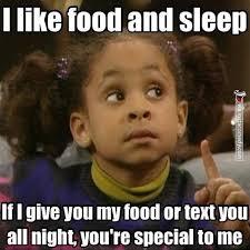 Meme Food - i like food and sleep if i give you my food or text you all night