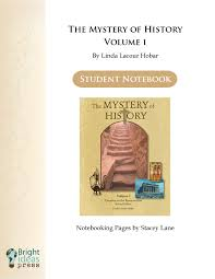 the mystery of history volume i notebooking pages bright ideas press