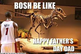 Chris Bosh Dinosaur Meme - the sports memes on twitter late happy father s day from chris