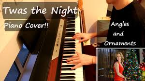 angels and ornaments twas the night piano cover youtube