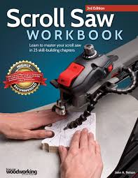 scroll saw workbook 3rd edition learn to master your scroll saw