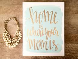 Home Is Quotes by Home Is Where Your Mom Is 11x14 Hand Lettered Canvas Home