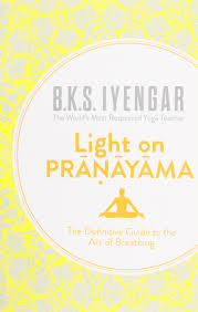 light on pranayama the definitive guide to the art of breathing