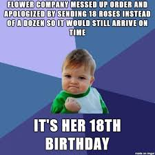 18th Birthday Meme - ordered roses for her birthday i just went with it meme guy