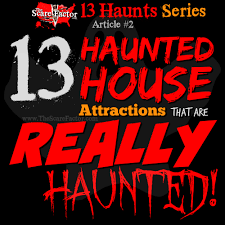 13 haunted house attractions that are really haunted