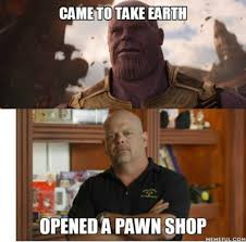 Pawn Shop Meme - 45 hilarious thanos memes that will make you laugh till you drop