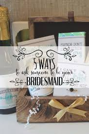 ideas for asking bridesmaids to be in your wedding 5 ways to ask someone to be your bridesmaid by team 76th newbury