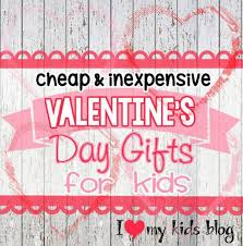 what is a valentines day gift for my boyfriend 7 s day gift ideas for kids i my kids