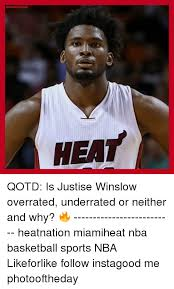 Miami Heat Memes - heat daily qotd is justise winslow overrated underrated or neither
