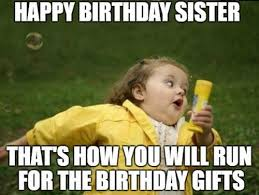 Happy Birthday Best Friend Meme - 40 birthday memes for sister wishesgreeting