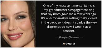 grandmother s ring georgina chapman quote one of my most sentimental items is my