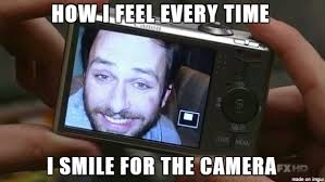 Camera Meme - every time i smile for the camera meme on imgur