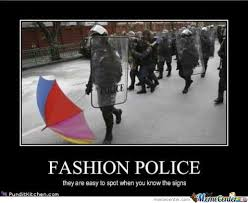 Fashion Police Meme - fashion police by azhole meme center