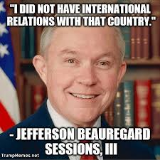 jeff sessions meme i did not have international relations with
