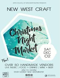 new west craft christmas night market u2013 vancouver events