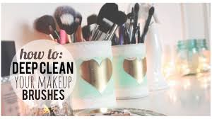 how to deep clean how to deep clean your makeup brushes quick easy youtube