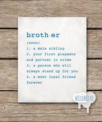 brother gift ideas brother print brother definition big brother