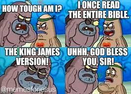 Spongebob Meme Maker - howtoughami bible kjv king james version jesus pinterest
