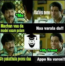 Model Meme - sathiya meme tomorrow model exam all dhanapalan college trolls