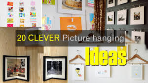 picture hanging ideas amazing picture hanging ideas youtube