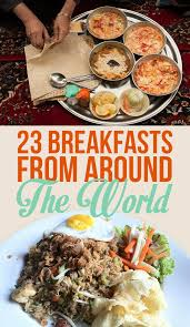 petites cuisines am ag s this is what breakfast looks like in 22 countries around the