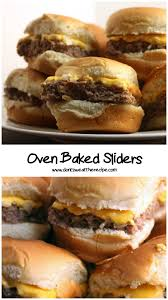oven baked sliders don u0027t sweat the recipe