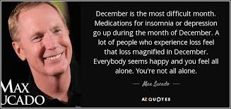 max lucado quote december is the most difficult month