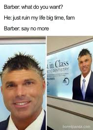 Fam Memes - haircuts so hilarious and horrible they became say no more memes