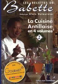 les recettes de babette cuisine antillaise livre recettes de babette les vol la cuisine antillaise