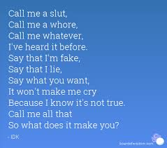 whore in the bedroom quote call me a slut call me a whore call me whatever i ve heard it