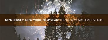 new years events in nj new jersey new york new year top new year s events