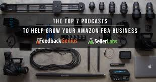 amazon black friday flips fba the top 7 podcasts to help grow your amazon fba business seller labs