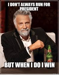 Winning Meme - idontalways run for president but when i doi win memescom winning