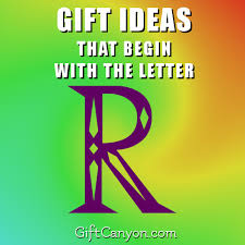 big list of gifts that begin with the letter r gift