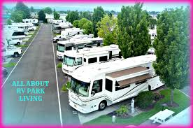 why you should live in an rv the truth about year round rv park living axleaddict
